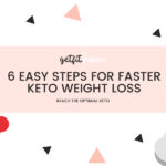 6 Easy Steps For Faster Keto Weight Loss Getfitqueen.com